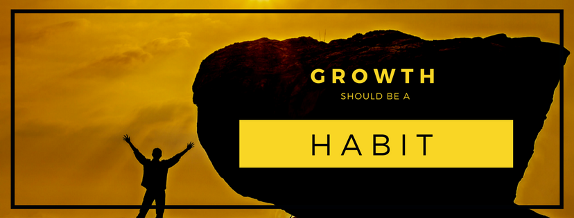 Personal Growth Should Be A Habit